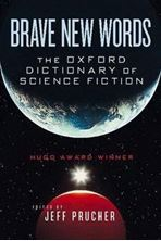 Picture of Brave New Words - The Oxford Dictionary of Science Fiction