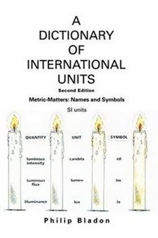 Image sur A Dictionary Of International Units: Metric-Matters: Names and Symbols