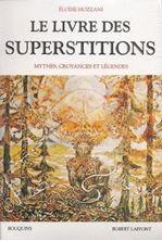 Picture of Le livre des superstitions - Mythes, croyances et légendes