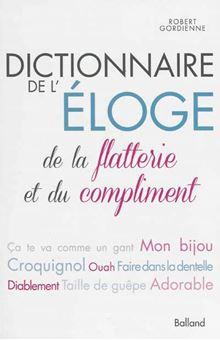 Picture of Dictionnaire de l'éloge, de la flatterie et du compliment