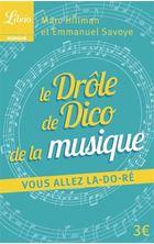 Picture of Le drôle de dico de la musique : vous allez la do ré !