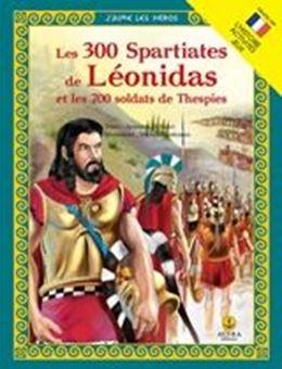 Les 300 Spartiates de Léonidas et les 700 soldats de Thespies