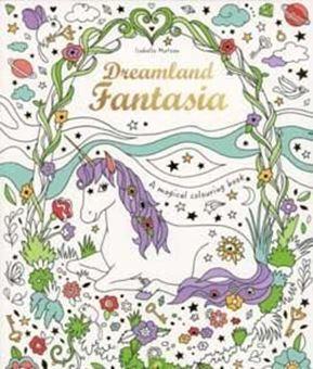 Dreamland Fantasia, A Magical Colouring Book