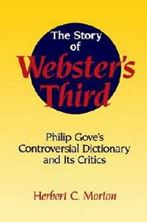 Picture of The Story of Webster's Third: Philip Gove's Controversial Dictionary and its Critics