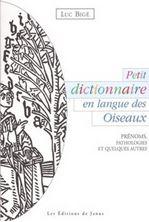 Image de Petit dictionnaire en langue des oiseaux  - Prénoms, Pathologies et Quelques Autres