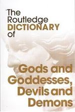 Picture of The Routledge Dictionary of Gods and Goddesses, Devils and Demons
