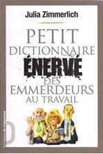 Picture of Petit dictionnaire enervé des emmerdeurs au travail