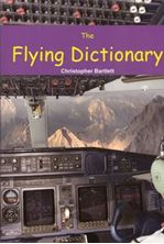 Picture of The Flying Dictionary: Fascinating Explanations for Journalists, Aviation Buffs and Concerned Flyers