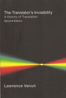 The Translator's Invisibility - A History of Translation