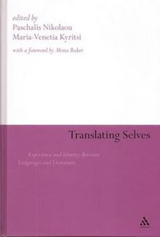 Translating Selves: Experience and Identity Between Languages and Literatures