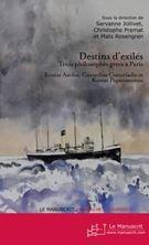 Picture of Destins d'exilés ; trois philosophes grecs à Paris : Kostas Axelos, Cornelius Castoriadis, Kostas Papaïoannou