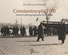 Picture of Constantinople 1900 : journal photographique de T. Wild