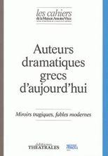 Picture of Auteurs dramatiques grecs d'aujourd'hui : miroirs tragiques, fables modernes