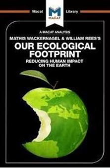 Our Ecological Footprint (The Macat Library)