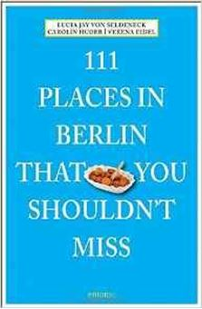 Picture of 111 Places in Berlin That You Shouldn't Miss
