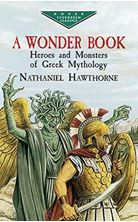 Picture of A Wonder Book: Heroes and Monsters of Greek Mythology