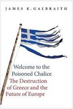 Picture of Welcome to the Poisoned Chalice: The Destruction of Greece and the Future of Europe