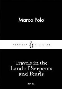 Little Black Classics - Travels in the Land of Serpents and Pearls