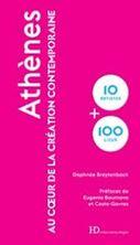 Picture of Athènes : au coeur de la création contemporaine : 10 artistes + 100 lieux