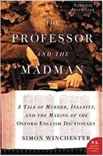 Picture of The Professor and the Madman: A Tale of Murder, Insanity, and the Making of the Oxford English Dictionary