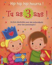 Image de Tu as 3 ans ! : hip hip hip hourra ! : un livre d'activités avec des autocollants pour ton anniversaire !