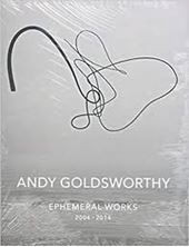 Εικόνα της Andy Goldsworthy: Ephemeral Works: 2004-2014