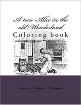 A New Alice in the Old Wonderland: Coloring Book