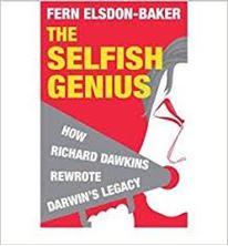 Image de The Selfish Genius: How Richard Dawkins Rewrote Darwin's Legacy