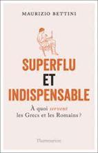 Εικόνα της Superflu et indispensable : à quoi servent les Grecs et les Romains ?