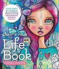 Εικόνα της Create Your Life Book : Mixed-Media Art Projects for Expanding Creativity and Encouraging Personal Growth
