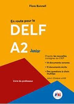 En route pour le Delf A2 - Livre du professeur