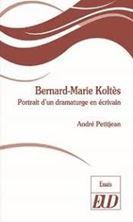 Picture of Bernard-Marie Koltès : portrait d'un dramaturge en écrivain