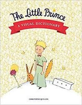 The Little Prince : A Visual Dictionary