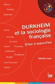 Durkheim et la sociologie française - D'hier à aujourd'hui