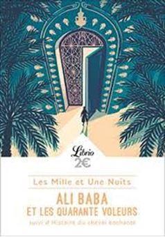 Les Mille et Une Nuits - Ali Baba et les 40 voleurs - Suivi de Histoire du cheval enchanté