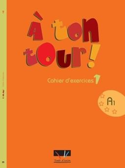 Picture of A ton tour 1 Cahier d exercices A1