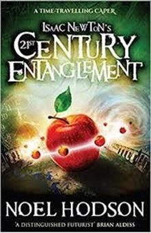 Isaac Newton's 21st Century Entanglement : A time-travelling caper