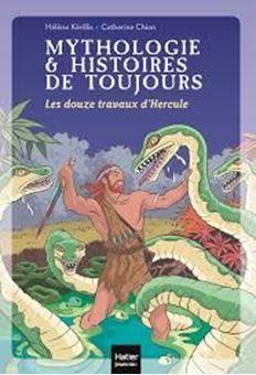 Mythologie & Histoires de toujours Tome 2 - Les douze travaux d'Hercule