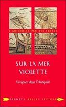 Εικόνα της Sur la mer violette - Naviguer dans l'Antiquité
