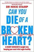 Εικόνα της Can you Die of a Broken Heart? : A heart surgeon's insight into keeping your most vital organ healthy