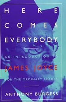 Here Comes Everybody: An Introduction to James Joyce for the Ordinary Reader