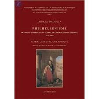 Philhellenisme: Ouvrages Inspires par la guerre de l'independence Grecque 1821-1833. Repertoire bibliographique. Second edition revue et augmentee
