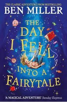 The Day I Fell Into a Fairytale : The bestselling classic adventure