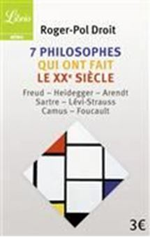 Picture of 7 philosophes qui ont fait le XXe siècle : Freud, Heidegger, Arendt, Sartre, Lévi-Strauss, Camus, Foucault
