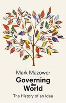 Governing the World : The History of an Idea
