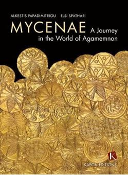 Mycenae: A Journey in the World of Agamemnon