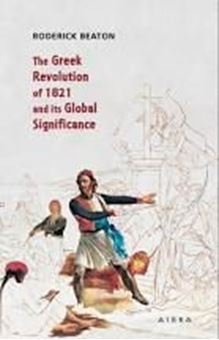 The Greek Revolution of 1821 and its Global Significance